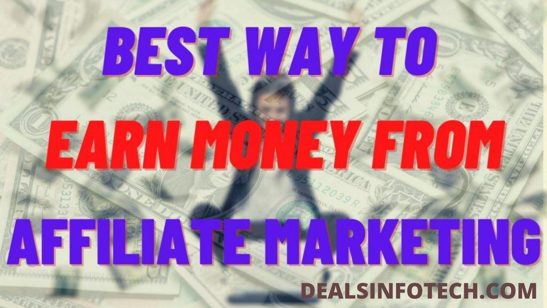 Best Way To Earn Money from Affiliate Marketing 2020
