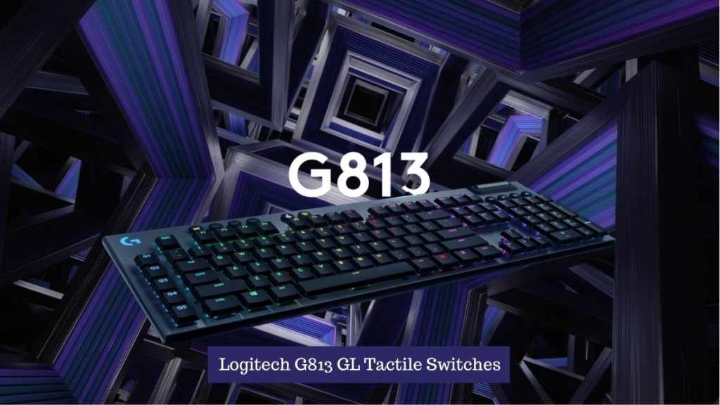 Logitech G813 GL Tactile Switches